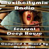 Marky Boi - Muzikcitymix Radio - Sensual Deep House
