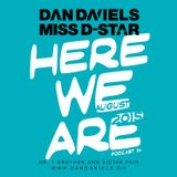 """HERE WE ARE"" Podcast014 (2015.08) - DAN DANIELS & MISS D-STAR"