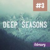 Deep Seasons #3 (February)