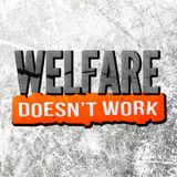 Welfare Doesn't Work Because We Won't Say No