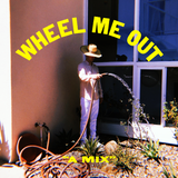 Wheel Me Out Mix