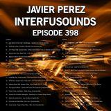 Javier Pérez - Interfusounds Episode 398 (April 29 2018)
