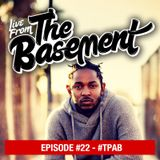 Live From The Basement: #TPAB (To Pimp a Butterfly) | Episode 22