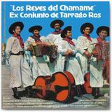 Los Reyes del Chamamé - Ex Conjunto de Tarragó Ros