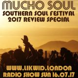 Mucho Soul's Southern Soul Festival 2017 Review Special!