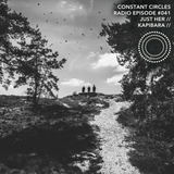 Constant Circles Radio 041 with Just Her & Kapibara
