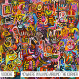 Vodiche - Nowhere Walking Around The Corner