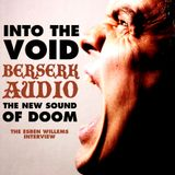 Into The Void - Berserk Audio The Esben Willems Interview