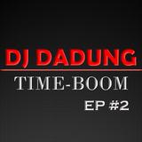 DJ DADUNG - DADUNG TIME-BOOM EP #2