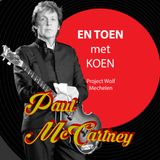 En Toen, met Koen 20 november 2019 Paul McCartney (1)