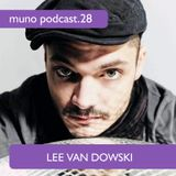 Muno Podcast 28 - Lee Van Dowski