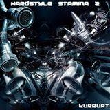 HARDSTYLE STAMINA  [volume 2] - KURRUPT