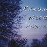 Rumour's Weekly Podcast 001