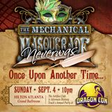 Mechanical Masquerade: Neverwas Live from Dragon Con 2016
