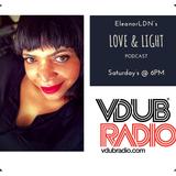 Love & Light Podcast - 8th June 2019