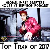 Top 50 Trax and Rmx's of 2017 - Mixed by DJ A-SLAM #GPSMusic #DivinityDjs