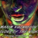 Maxim Kuznyecov - Kolors Of The Night (2014-February-PromoMix)