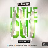 DJ Day Day Presents - In The Cut VOL 3 RNB | Bashment | Dancehall | House| [FREE DOWNLOAD]