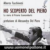 """Intervista a Alberto Facchinetti, autore di """"Ho scoperto Del Piero"""""""
