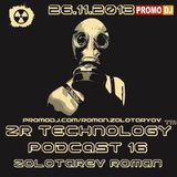 ZR TECHNOLOGY Podcast number 16