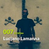 "E.P. 007  ""Dj Edition"": Luciano Lamanna"