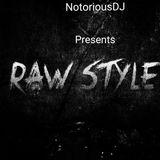 Notorious DJ - RAWstyle #2
