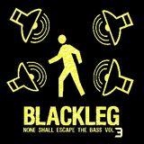 Blackleg - None Shall Escape the Bass Mix vol.3