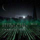 DRUM & BASS - MIX - OCTOBER 2015 - FRANKIE KAY