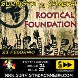 7a puntata - Rootical Foundation live @ Surfista da Camera