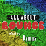 Dymas - All About Bounce