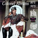 He was The King of House Music  `Colonel Abrams
