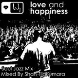 Love And Happiness - The Soul Jazz Mix in the park - by Shan Tilakumara