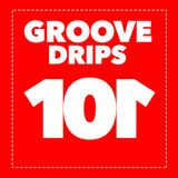 Groove Drips episode 101