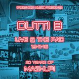 Dutti B :: Live @ The Pad for 20 Years Of Mashup!