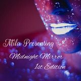 Mila presents  Midnight Mirror 1st Edition