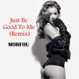 Just Be Good To Me (Remix)