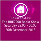 The RBE2000 Radio Show 26 Dec 2015 Housebeat.eu