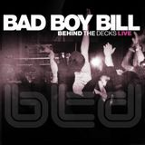 Bad Boy Bill - Behind The Decks Live