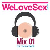 We Love Sex Podcast 01(Jocan Dekä)