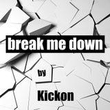 DJ Kickon - Brake Me Down - 01.2015