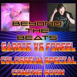 BEYOND THE BEATS - GARBIE VS FOREEL RAVE SPECIAL