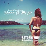 Rhythm Of My Life - Satoshi Fumi Tribute Mix By Luna