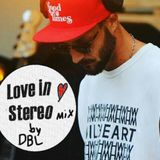 Love in Stereo mix #1 by DBL