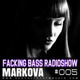 Markova - Facking Bass RadioShow Episode #005 (12.05.2015)