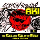 Scratchy Sounds  Japan Edition of 'The Rock and The Roll of The World' on RKI: Show Otto