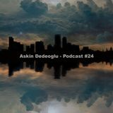 Askin Dedeoglu - Podcast #24