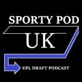 Sporty Pod Uk - Week 4 - Defenders ( EPL Draft Fantasy League )