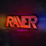RAVER EPISODIO 001