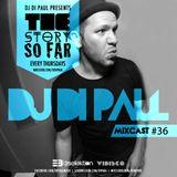 Di Paul - The Story So Far MIXCAST #36