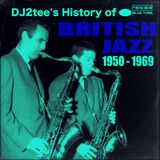 DJ2tee's History of British Jazz 1950-1969